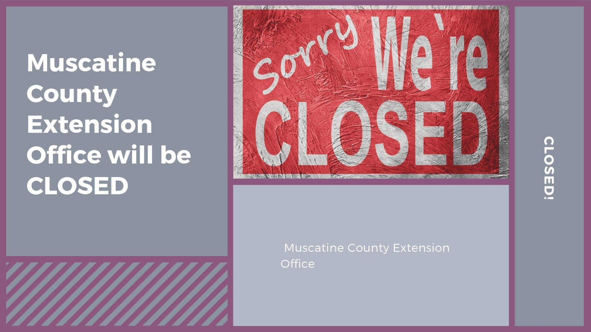 Muscatine County Extension Office will be CLOSED