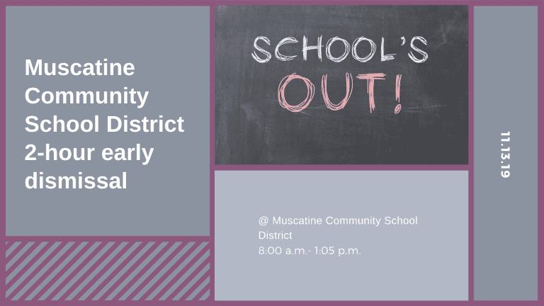 Muscatine Community School District 2-hour early dismissal