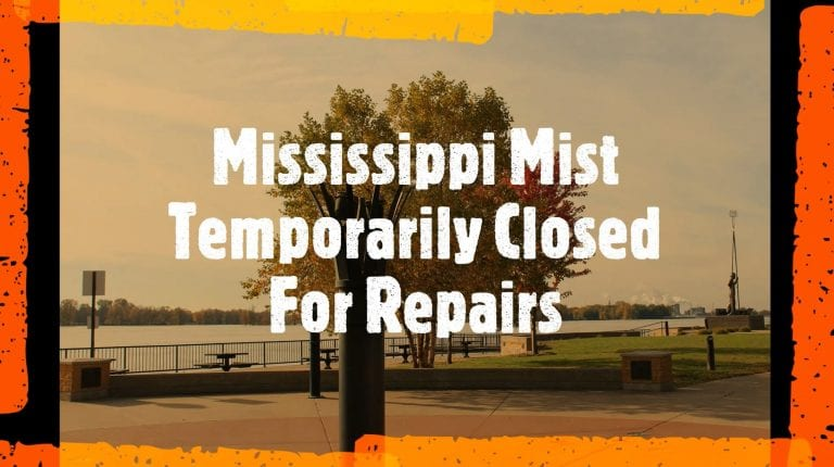 Closed for repairs – Mississippi Mist to reopen once repairs completed