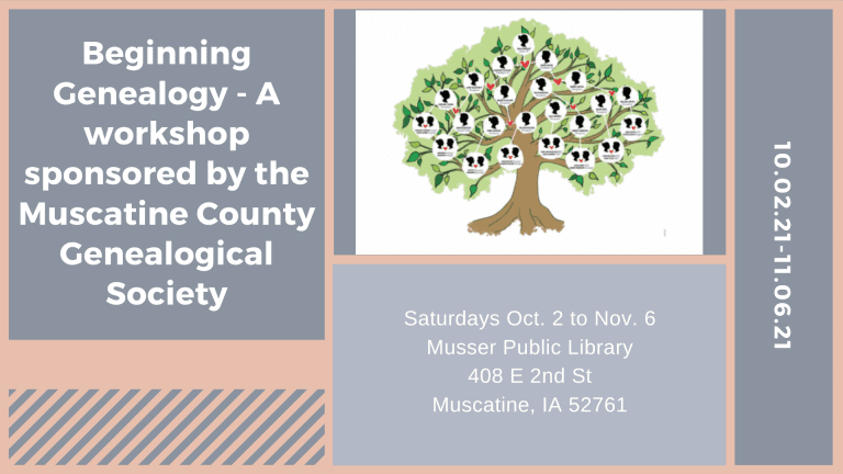 Beginning Genealogy – A workshop sponsored by the Muscatine County Genealogical Society